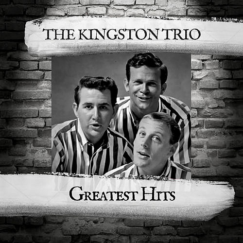 Greatest Hits by The Kingston Trio