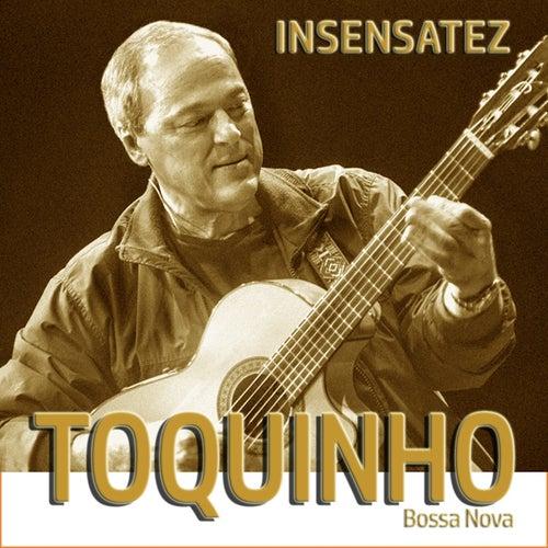 Insensatez by Toquinho