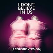 I Don't Believe In Us (Acoustic) von Overcoats