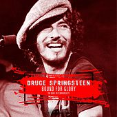 Bound For Glory 1973 (Live) by Bruce Springsteen