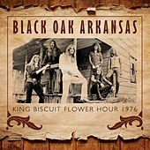 King Biscuit Flower Hour (Live) by Black Oak Arkansas