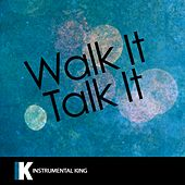 Walk It Talk It (In the Style of Migos feat. Drake) [Karaoke Version] by Instrumental King