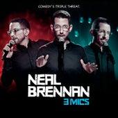 3 Mics by Neal Brennan