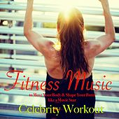 Celebrity Workout – Fitness Music to Move Your Body & Shape Your Butts like a Movie Star von Various Artists