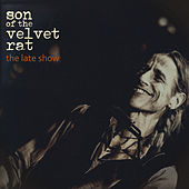 The Late Show (Live) by Son Of The Velvet Rat