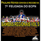 Paulino Neves Convida e Recebe, Na Feijoada do Ecpn, Bambas Regionais, Vol. 5 de Various Artists