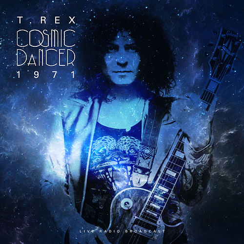 Cosmic Dancer 1971 (Live) by T. Rex