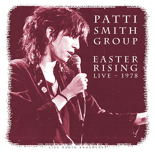 Easter Rising 1978 (Live) di Patti Smith