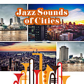 Jazz Sounds of Cities (Best Collection of All Jazz Rhythms, Dixieland, Smooth, Gospel, Bossa, Vintage, Chill) de Soft Jazz Mood