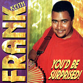 You'd Be Surprised by Keith Frank