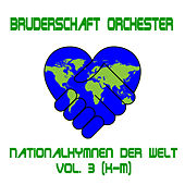 Nationalhymnen der Welt, Vol. 3 (K-M) de Bruderschaft Orchester