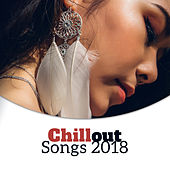 Chillout Songs 2018 von Ibiza Chill Out