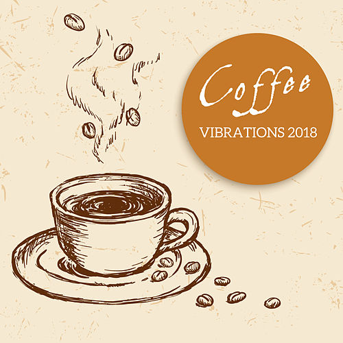 Coffee Vibrations 2018 by Relaxing Piano Music
