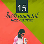 15 Instrumental Jazz Melodies von Gold Lounge