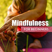 Mindfulness for Beginners von Soothing Sounds