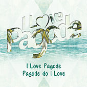 Pagode do I Love by I Love Pagode