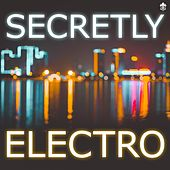 Secretly Electro de Various Artists
