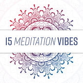 15 Meditation Vibes von Lullabies for Deep Meditation