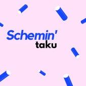 Schemin' by Ta-ku