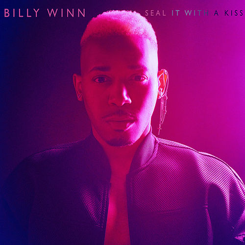 Seal It with a Kiss by Billy Winn