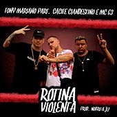 Rotina Violenta by Tony Mariano