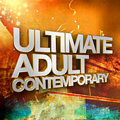 Ultimate Adult Contemporary by Various Artists
