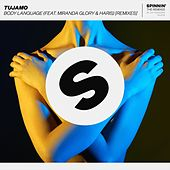 Body Language (feat. Miranda Glory & Haris) [Remixes] by Tujamo