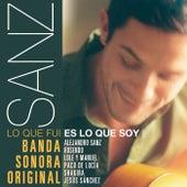 Sanz: Lo que fui es lo que soy (Banda Sonora Original) de Various Artists