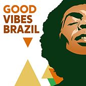 Good Vibes Brazil by Various Artists