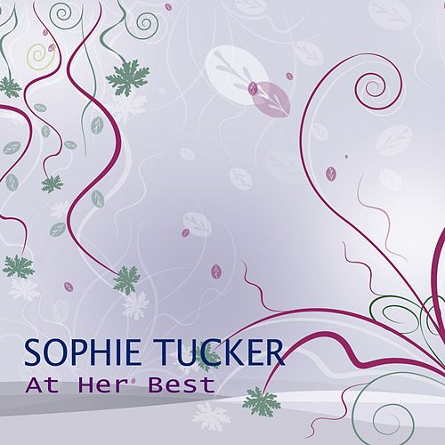 At Her Best by Sophie Tucker