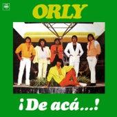 ¡De Acá...! by Orly