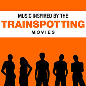 Music Inspired by the Trainspotting Movies by Various Artists