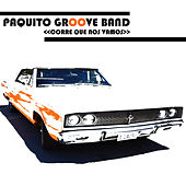 Corre Que Nos Vamos by Paquito Groove Band