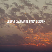 Lluvia calmante para dormir by Various Artists