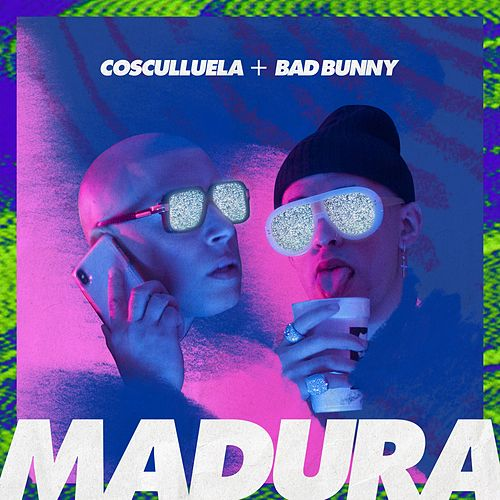 Madura (feat. Bad Bunny) by Cosculluela