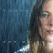 Cry Me Out by Turya