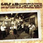 It Ain't My Fault by Gulf Aid AllStars