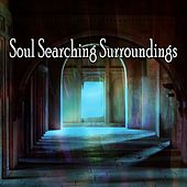 Soul Searching Surroundings von Lullabies for Deep Meditation