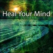 Heal Your Mind von Entspannungsmusik