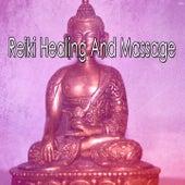 Reiki Healing And Massage von Massage Therapy Music