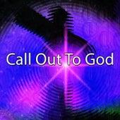 Call Out To God de Musica Cristiana