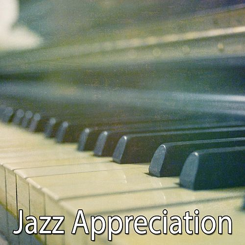 Jazz Appreciation by Chillout Lounge