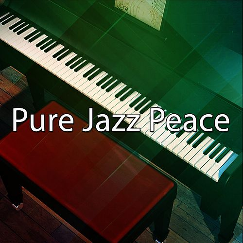 Pure Jazz Peace by Chillout Lounge