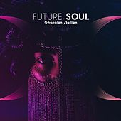 Future Soul by Ghanaian Stallion