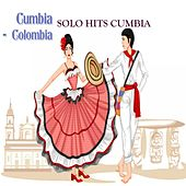 Cumbias Solo Hits (Colombiana Colombiana) by Various Artists