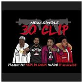 30 Clip (feat. 21 Savage) by Project Pat
