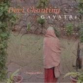 Devi Chanting - Gayatri by Various Artists