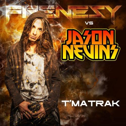 T'matrak by Frenesy