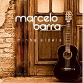 Minha Aldeia de Marcelo Barra