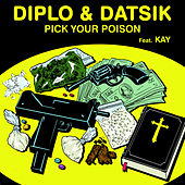 Pick Your Poison de Diplo